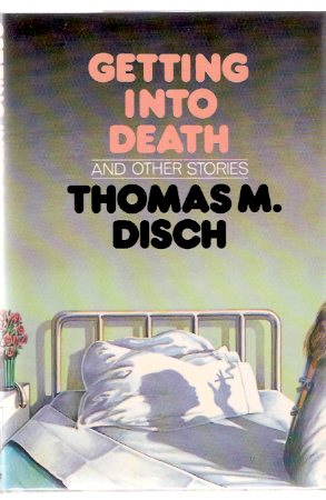 Image for Getting Into death and Other Stories --a Signed Copy (includes:  The Asian Shore; The Birds; The Colors; Death and the Single Girl; Displaying the Flag; feathers from the Wings of an Angel; The Joycelin Shrager Story; Slaves; Quincunx; Planet Arcadia etc)