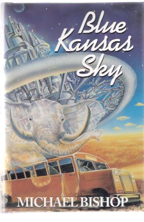 Image for Blue Kansas Sky:  Four Short Novels of Memory, Magic, Surmise and Estrangement (includes:  Apartheid, Superstrings and Mordecai Thubana; Cri De Couer; Death and Designation Among the Asadi )