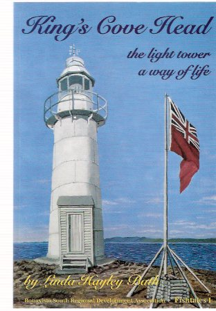 Image for King's Cove Head:  The Light Tower -a Way of Life ( Lighthouse - Light House Keeper / Newfoundland  )