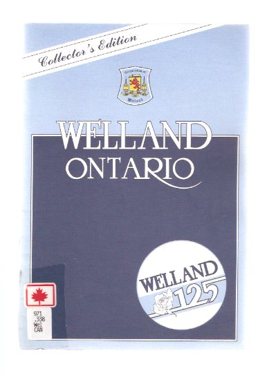 Image for Welland, Ontario - 1858 - 1983 --- Welland 125 Collector's Edition ( Ontario Local History / One Hundred Twenty-Five Years )