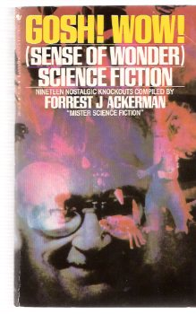Image for Gosh Wow! Sense of Wonder Science Fiction, (19) Nineteen Nostalgic Knockouts Compiled by Forrest J. Ackerman
