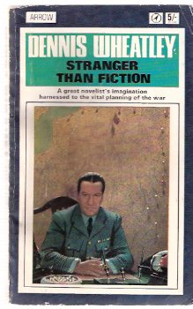 Image for Stranger Than Fiction -a Great Novelist's Imagination Harnessed to the Vital Planning of the War