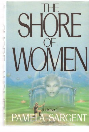 Image for The Shore of Women ---by Pamela Sargent ---a Signed Copy