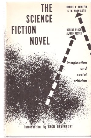 Image for The Science Fiction Novel - Imagination and Social Criticism ---by Robert A Heinlein; C M Kornbluth; Robert Bloch; Alfred Bester, Introduction By Basil Davenport