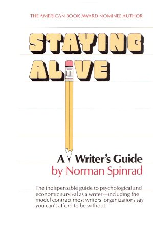 Image for Staying Alive:  A Writer's Guide -by Norman Spinrad ---a signed Copy