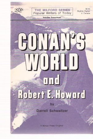 Image for Conan's World and Robert E Howard:  Borgo Press - The Milford Series - Popular Authors ( Conan / Sword and Sorcery / Pulps )