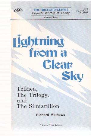 Image for J R R Tolkien:  Lightning from a Clear Sky:  Tolkien, the Trilogy and the Silmarillion:  Borgo Press - The Milford Series - Popular Authors ( The Lord of the Rings related)