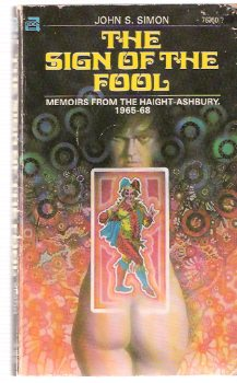 Image for The Sign of the Fool:  Memoirs from Haight Ashbury, 1965 - 68 ( San Francisco / Hippies )