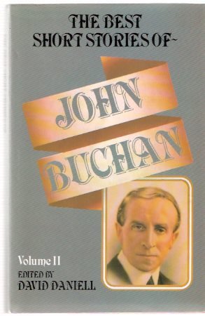 Image for The Best Short Stories of John Buchan, Volume 2 ( On Cademuir Hill; A Lucid Interval; The Lemnian; Fullcircle; Moor-Song; The Loathly Opposite; Fountainblue; Wind in the Portico; Earlier Affection; Ship to Tarshish; Streams of Water in the South )