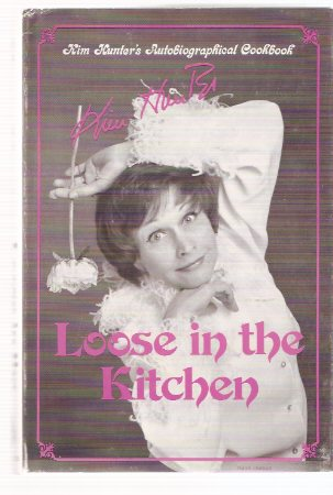 Image for Loose in the Kitchen:  Kim Hunter's Autobiographical Cookbook -by Kim Hunter  ( Cook Book / recipes )