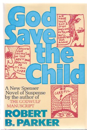 Image for God Save the Child:  A Spenser Mystery ---by Robert B Parker -a signed copy