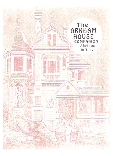 Image for The Arkham House Companion: Fifty Years of Arkham House a Bibliographical History and Collector's Price Guide to Arkham House and Mycroft & Moran Including the Revised and Expanded Horrors and Unpleasantries -a signed Copy ( Bibliography )