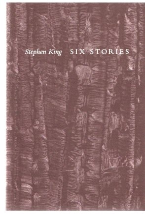Image for Six Stories:  Stephen King -a signed Copy ( from KING's Philtrum Press )( Lunch at The Gotham Cafe;   L.T.'s Theory of Pets; Luckey Quarter;  Autopsy Room Four;  Blind Willie;  The Man In the Black Suit )
