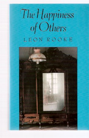 Image for The Happiness of Others --- Signed By Leon Rooke