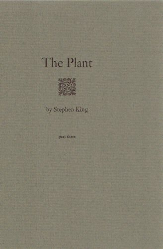 Image for The Plant ---Part 1, 2 and 3 --- Three Volumes --- Signed By Stephen King ( Book One, Two and Three )