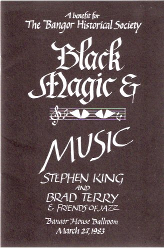 Image for Black Magic and Music -A Benefit for the Bangor Historical Society --- Stephen King and Brad Terry and Friends of Jazz, Bangor House Ballroom, March 27, 1983 ---a Signed Copy