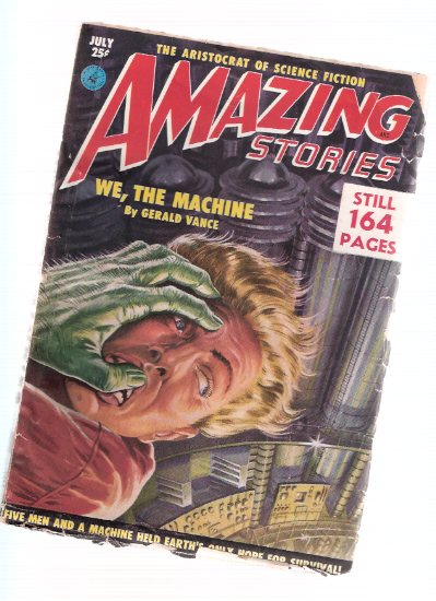 Image for Amazing Stories Science Fiction Pulp Magazine, Volume 25, # 7, July 1951 ( We, the Machine; What Price Gloria; Good Luck Columbus; You'll Die on Ganymede; When vengeance Rules; The sky Was Filled with Light )