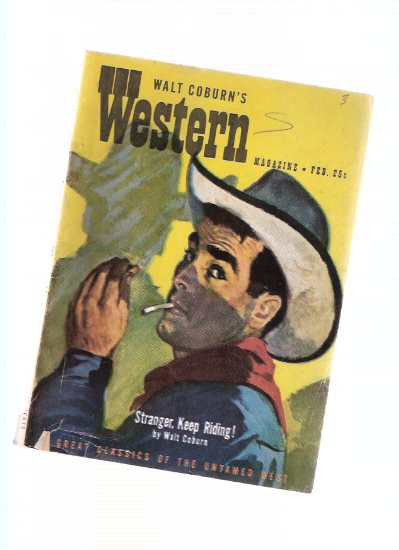 Image for Walt Coburn's Western Magazine ( Pulp ) ( Stranger, Keep Riding; Tally Book; The Horse That Owned a Man; They Never Die; Calhoun Plays 'em Close; Lower Than a Sheeper; Rider from Nowhere; The First Law )