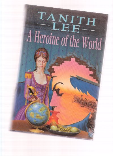 Image for A Heroine of the World ---by Tanith Lee