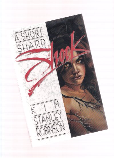 Image for A Short, Sharp Shock --by Kim Stanley Robinson -a Signed Copy