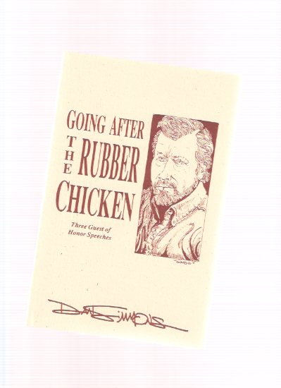 Image for Going After the Rubber Chicken --- Three Guest of Honor Speeches ---by Dan Simmons (includes:  Childhood's End; The Horror Writer as Grendel; Conversations with Myself )