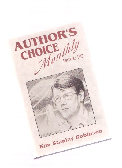 Image for Author's Choice Monthly Issue 20 ---signed By Kim Stanley Robinson (includes:  Sensitive Dependence on Initial Conditions; Muir on Shasta; A History of the Twentieth Century with Illustrations )