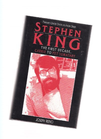 Image for STEPHEN KING:  The First Decade - Carrie to Pet Sematary --- Twayne's United States Authors Series