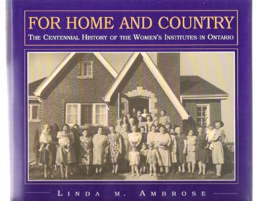 Image for For Home and Country:  The Centennial History of the Women's Institutes in Ontario -a Signed Copy ( WI / W.I. )
