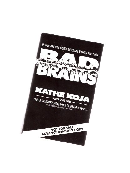 Image for Bad Brains ---by Kathe Koja -a signed Copy of the Advance Reaing Copy ( Dell Abyss Horror Series )