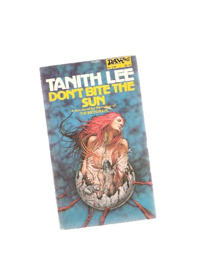 Image for Don't Bite the Sun ---by Tanith Lee -a signed copy
