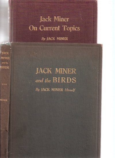 Image for Jack Miner and the Birds and Some Things I Know About Nature ---with Jack Miner on Current Topics ---2 Volumes ( Wild Goose Jack )