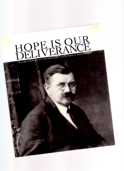 Image for Hope is Our Deliverance:  Aeltester Jakob Aron Rempel - The Tragic Experience of a Mennonite Leader and His Family in Stalin's Russia