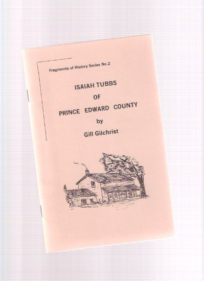 Image for Isaiah Tubbs of Prince Edward County / Fragments of History Series 2 ( Ontario History )