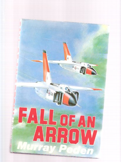 Image for Fall of an Arrow -by Murray Peden ( Avro Arrow  jet / A V Roe )