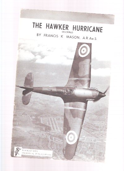Image for The Hawker Hurricane Described, Prototype to Mark V, X, XI, XII and XIIa:  Kookaburra Technical Publications Series 1, # 1