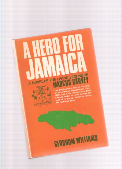 Image for A Hero for Jamaica:  A Novel of the Living Legend of Marcus Garvey ---a Signed Copy ( Story of the Struggle for Jamaica / Jamaican Independence )