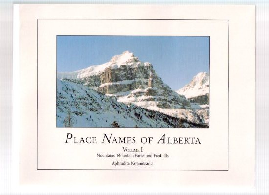 Image for Place Names of Alberta:  Mountains, Mountain Parks and Foothills --- Alberta Culture and Multiculturalism and Friends of Geographical Names of Alberta Society and University of Calgary Press