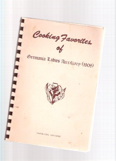 Image for Cooking Favorites of Germania Ladies Auxiliary, Hamilton Ontario, 1908 ( Favourite ) ( Cookbook / Cook Book )