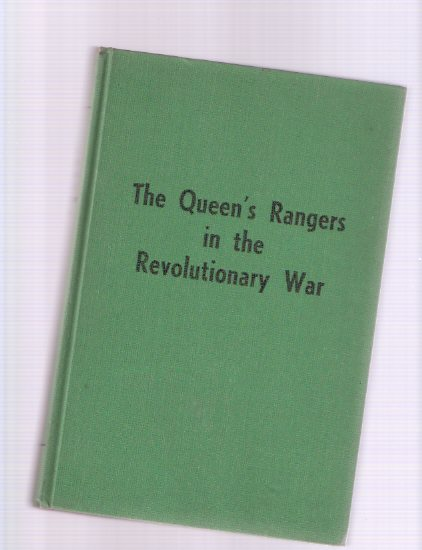 Image for The Queen's Rangers in the Revolutionary War ( 1st American Regiment )( Now the 25th Armoured Regiment )( John Graves Simcoe Related )