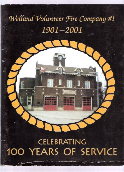 Image for Welland Volunteer Fire Company # 1 - Celebrating 100 Years of Service 1901 to 2001 ( Ontario Fire Department history )