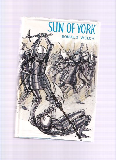 Image for Sun of York ---by Ronald  Welch (set during the War of the Roses )