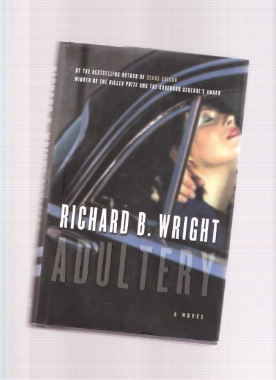 Image for Adultery --by Richard B Wright -a Signed, Limited Edition