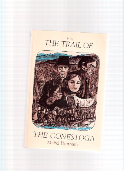 Image for The Trail of the Conestoga ---by Mabel Dunham