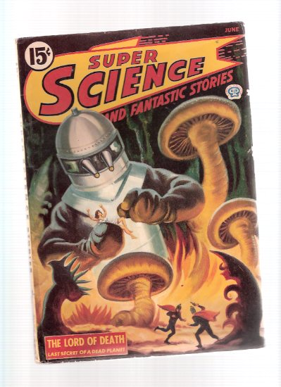 Image for Super Science Stories June 1945 (Canadian Pulp) Volume 1, No. 18 --- Lord Of Death; Novel of White Powder; Last Stop Earth; Before I Wake; Toys of Fate