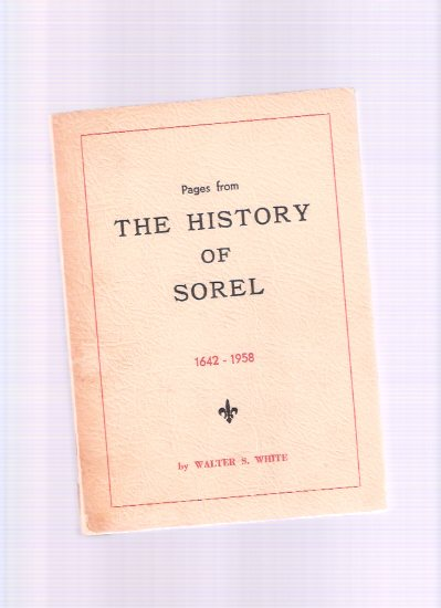 Image for Pages from the History of Sorel 1642 to 1958 ---a signed Copy ( Quebec Local History )