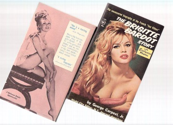 Image for The Brigitte Bardot Story ---with Exclusive Photos ---The Uncensored Biography of the French SEX Kitten ---with an image Signed By BARDOT