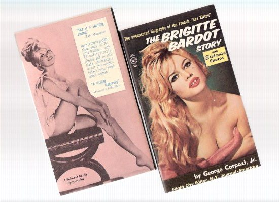 Image for The Brigitte Bardot Story ---with Exclusive Photos ---The Uncensored Biography of the French SEX Kitten ---with a Photo Signed By BARDOT