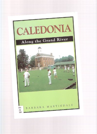 Image for CALEDONIA:  Along the Grand River ( Haldimand County / Ontario Local History )