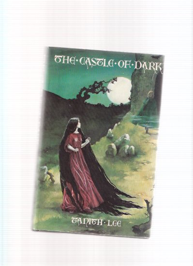 Image for The Castle of Dark ---by Tanith Lee ---a Signed Copy ( Signed to Donald A Wollheim - DAW Books Related )