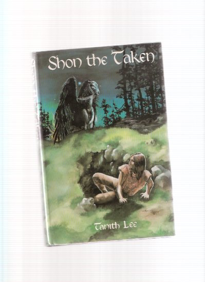 Image for Shon the Taken ---by Tanith Lee ---a Signed Copy ( Signed to Donald A Wollheim - DAW Books Related )